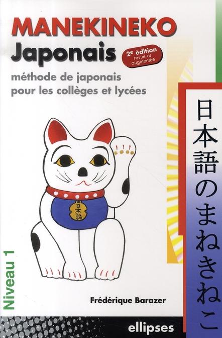 Manekineko Methode De Japonais Pour Les Colleges & Lycees Niveau 1 2eme Edition