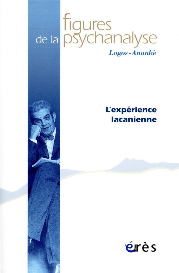 REVUE FIGURES DE LA PSYCHANALYSE N.38  -  LACAN, L'EXPERIENCE ANALYTIQUE