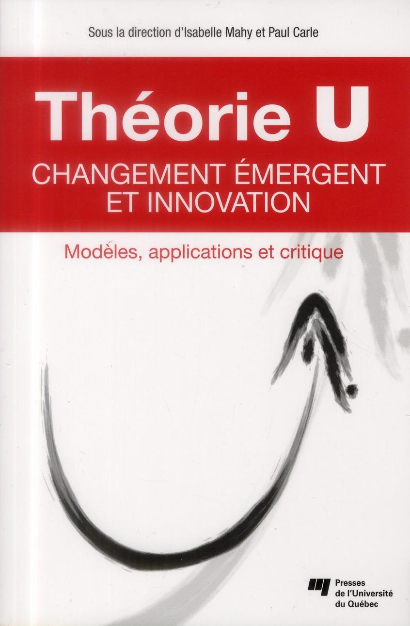 Théorie U ; changement émergent et innovation