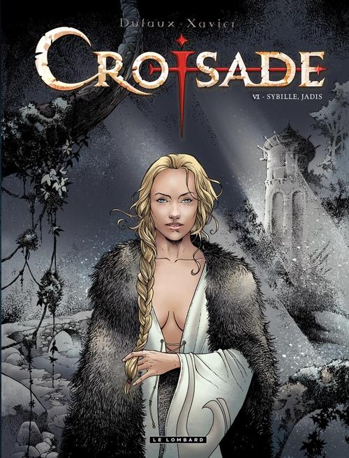 Croisade T.6 ; Sybille, jadis
