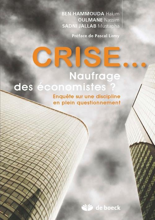 Crise... naufrage des économistes ? enquête sur une discipline en plein questionnement