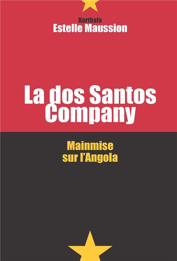 La dos Santos company ; mainmise sur l'Angola