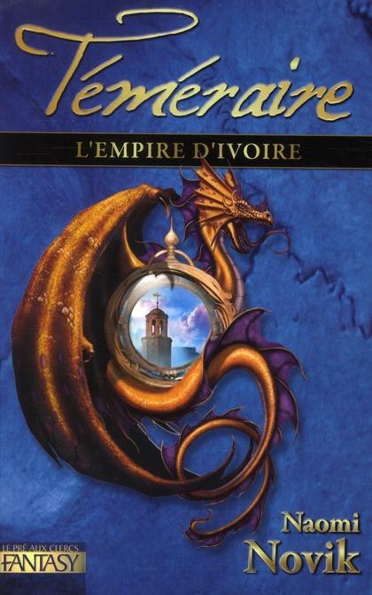 Téméraire T.4 ; l'Empire d'ivoire