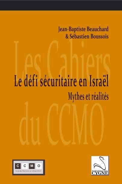 Le défi sécuritaire en Isra^el : mythes et réalités