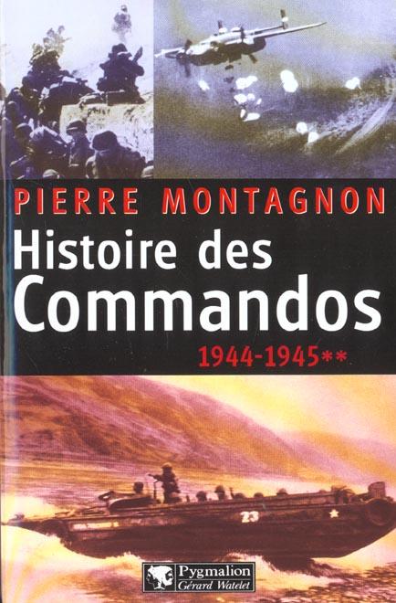 Histoire - t02 - histoire des commandos - 1944-1945