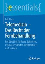 Telemedizin - Das Recht der Fernbehandlung  - Erik Hahn