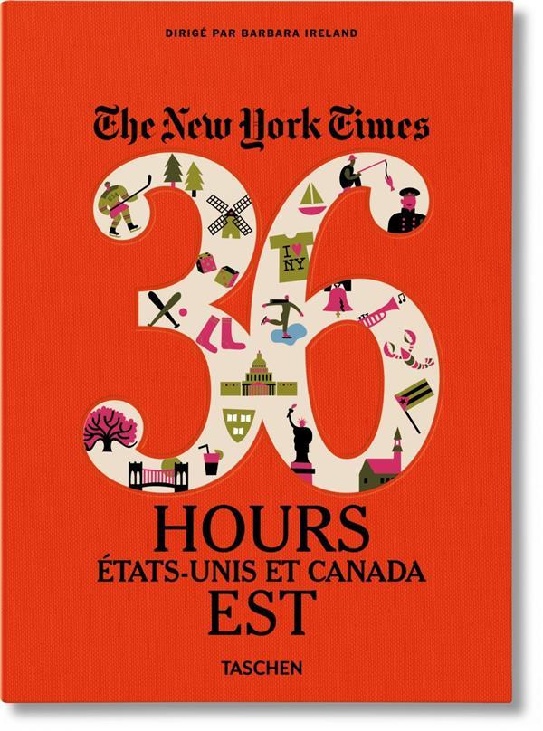 THE NEW YORK TIMES  -  36 HOURS  -  ÉTATS-UNIS ET CANADA  -  EST