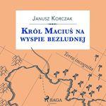Vente AudioBook : Król Maciu´s na wyspie bezludnej  - Janusz KORCZAK
