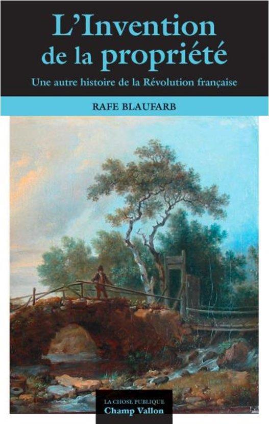 L'invention de la propriété privée ; une autre histoire de la Révolution française