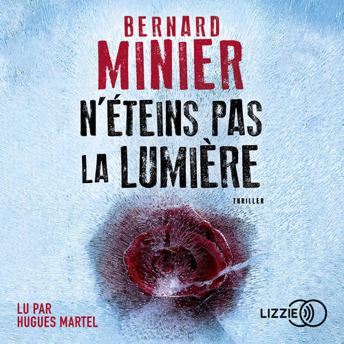 N'éteins pas la lumière  - Bernard Minier