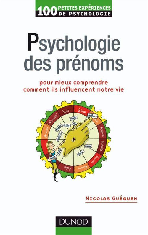 100 petites expériences de psychologie ; psychologie des prénoms pour mieux comprendre comment ils influencent notre vie