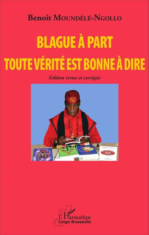 Vente EBooks : Blague à part. Toute vérité est bonne à dire  - Benoît Moundélé-Ngollo