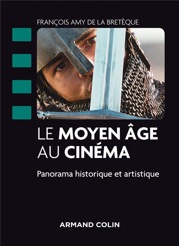 Le Moyen Age au cinéma ; panormama historique et artistique