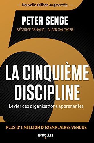 La cinquième discipline ; levier des organisations apprenantes