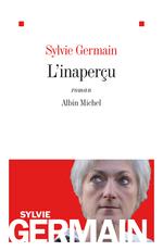 Vente Livre Numérique : L'Inaperçu  - Sylvie Germain