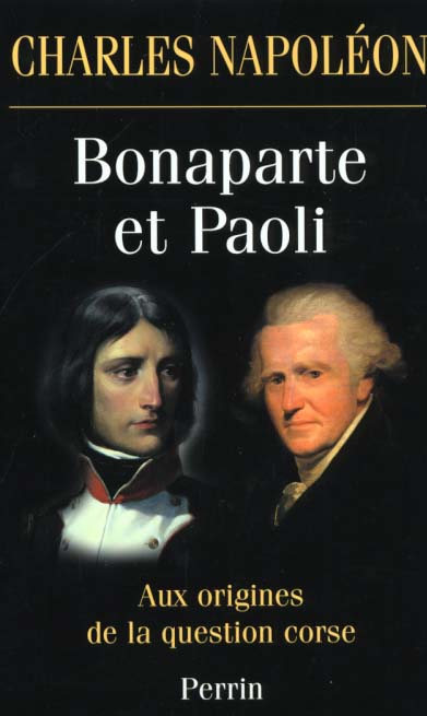 Bonaparte et paoli ; aux origines de la question corse