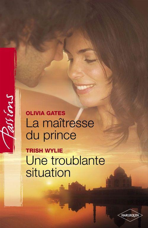 La maîtresse du prince ; une troublante situation