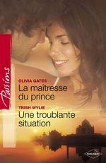 Vente Livre Numérique : La maîtresse du prince - Troublante situation (Harlequin Passions)  - Olivia Gates - Trish Wylie