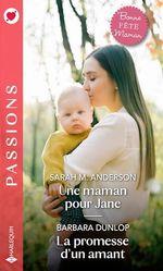 Une maman pour jane - la promesse d'un amant  - Barbara Dunlop - Anderson/Dunlop - Sarah M. Anderson