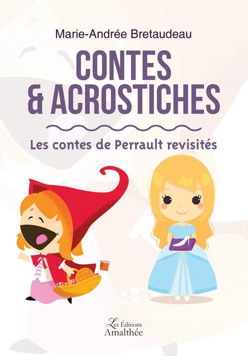 Contes & Acrostiches - Les contes de Perrault revisités