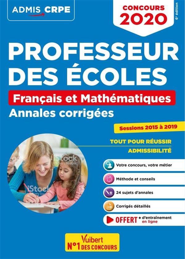 Professeur des écoles ; français et mathématiques ; annales corrigées (édition 2020)