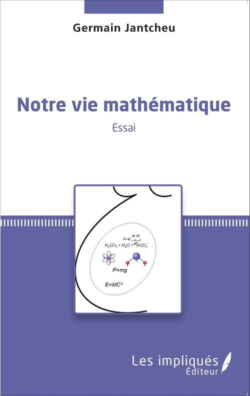 Notre  vie mathématique