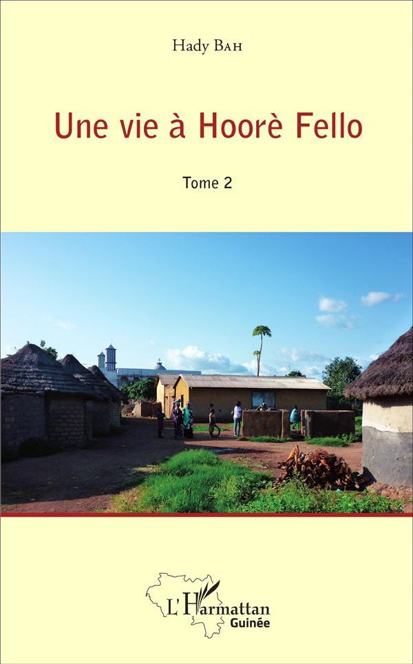 Une vie à Hoorè Fello t.2