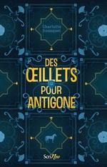 Vente EBooks : Des oeillets pour Antigone  - Charlotte BOUSQUET