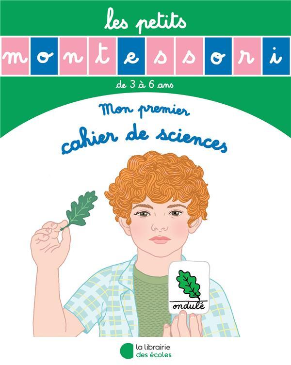 Les petits Montessori ; mon premier cahier de sciences