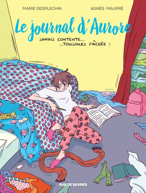 Le journal d'Aurore t.1 ; jamais contente, toujours fâchée