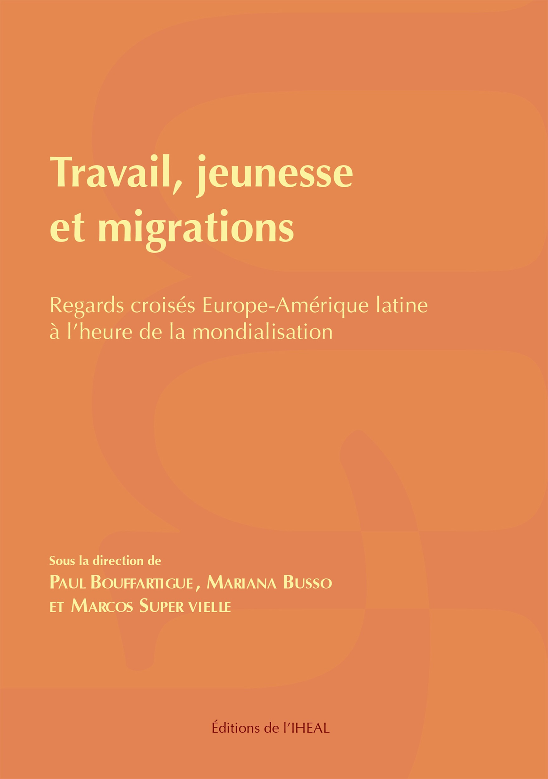 Informalité et precarité en Amérique latine ; travail, jeunesse et migrations