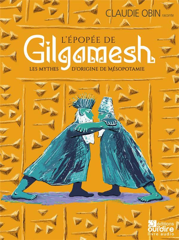 L'EPOPEE DE GILGAMESH  -  LES MYTHES D'ORIGINE DE MESOPOTAMIE