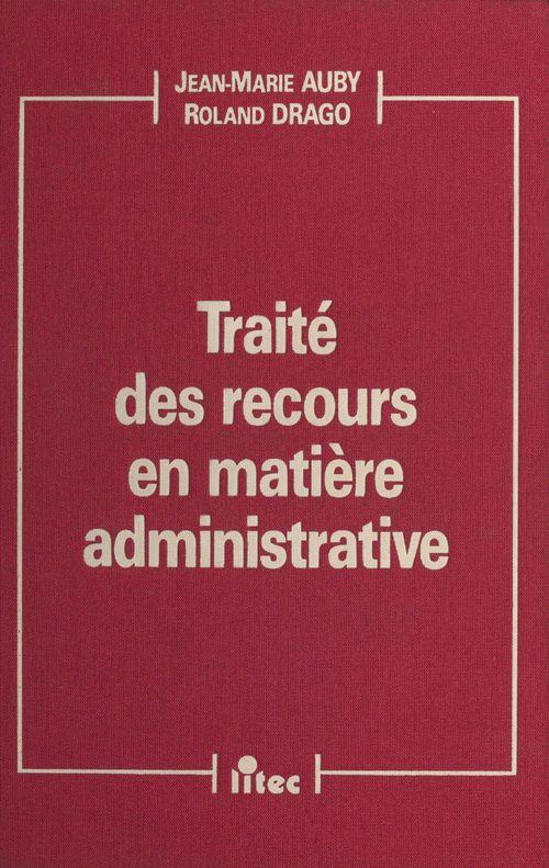 Traite des recours en matiere administrative