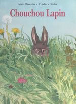 Chouchou lapin  - Alain Broutin - Frédéric Stehr