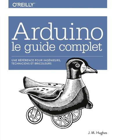 Arduino ; le guide complet