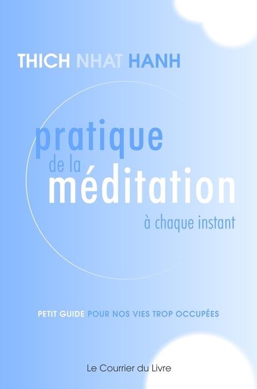 Pratique de la méditation à chaque instant