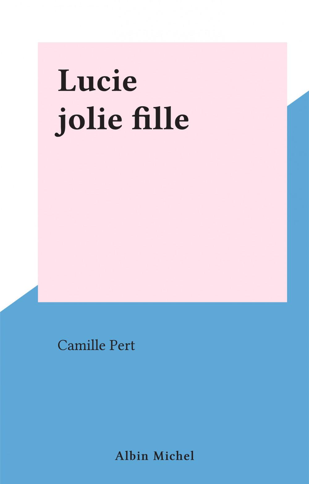 Lucie jolie fille  - Camille Pert