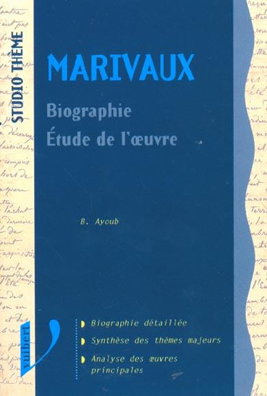 Marivaux ; biographie ; etude de l'oeuvre