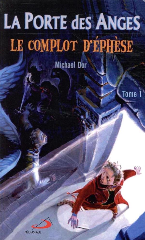LA PORTE DES ANGES T.1  -  LE COMPLOT D'EPHESE