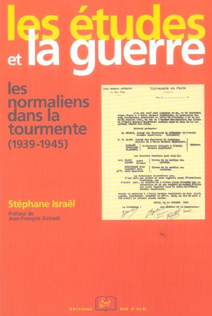 Les études et la guerre ; les normaliens dans la tourmente (1939-1945)
