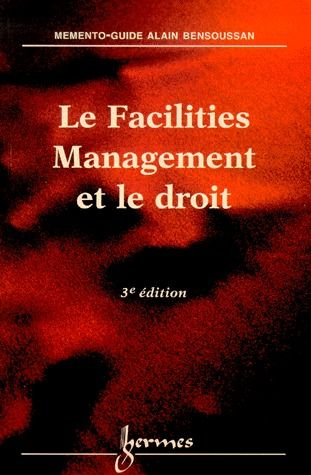 Le Facilities Management Et Le Droit (3. Ed.)