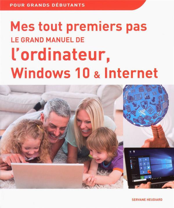 Le grand manuel de l'ordinateur, windows 10 & internet