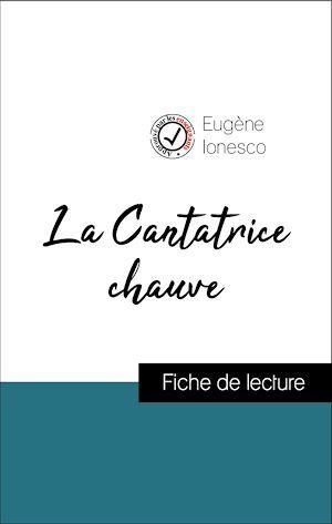 Analyse de l'oeuvre : La Cantatrice chauve (résumé et fiche de lecture plébiscités par les enseignants sur fichedelecture.fr)