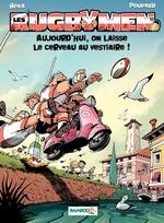 Vente EBooks : Les Rugbymen - Tome 12 - Aujourd'hui, on laisse le cerveau au vestiaire !  - BeKa