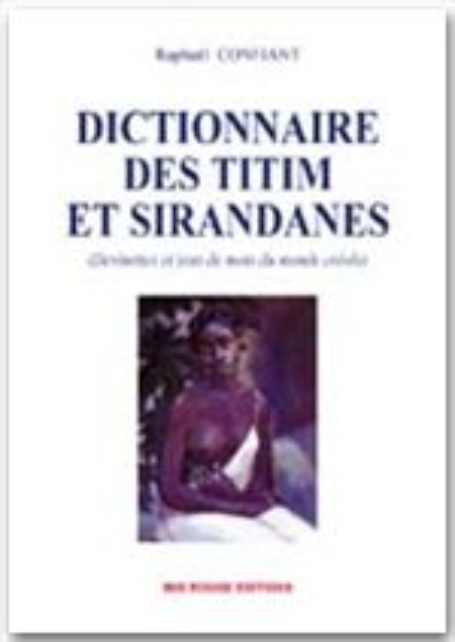 Dictionnaire des ti-tim et sirandanes. devinettes et jeux de mots du  monde creole