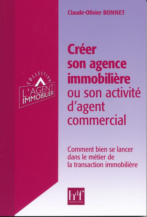 Creer son agence immobiliere ou son activite d'agent commercial