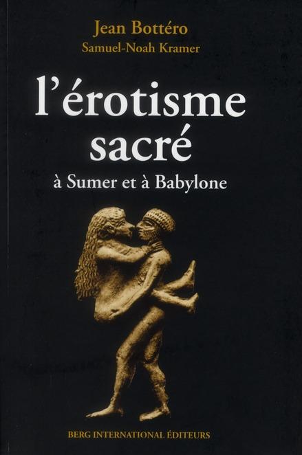 L'Erotisme Sacre A Sumer Et A Babylone