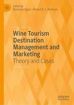 Wine Tourism Destination Management and Marketing  - Marianna Sigala - Richard N.S. Robinson