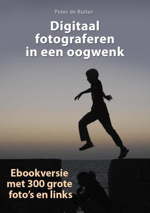 Digitaal fotograferen in een oogwenk