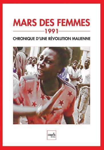 Mars des femmes ; 1991 : chronique d'une révolution malienne